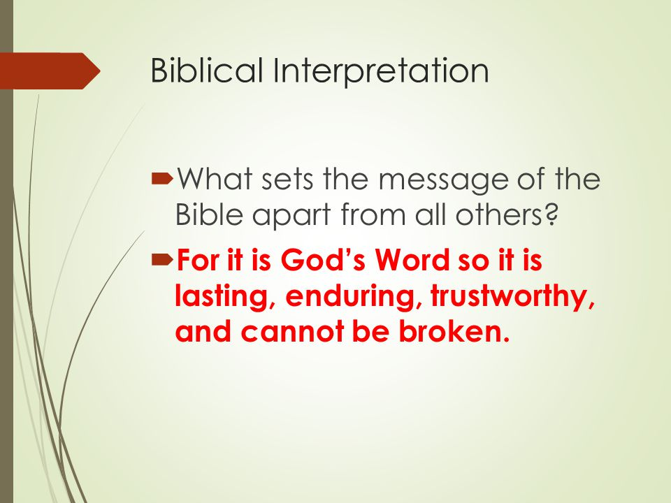 Biblical Interpretation  What sets the message of the Bible apart from all others.