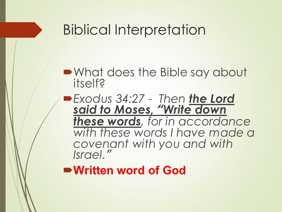 Biblical Interpretation  What does the Bible say about itself.