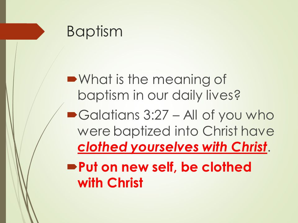 Baptism  What is the meaning of baptism in our daily lives.