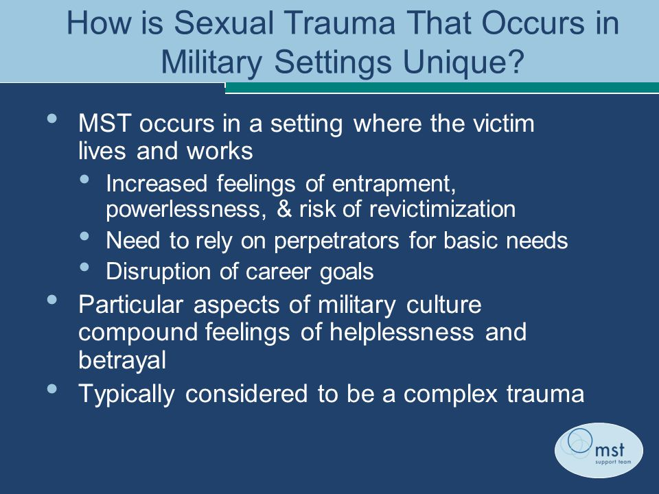 How is Sexual Trauma That Occurs in Military Settings Unique.