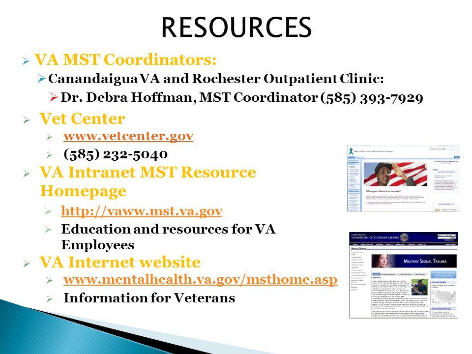  VA MST Coordinators:  Canandaigua VA and Rochester Outpatient Clinic:  Dr.