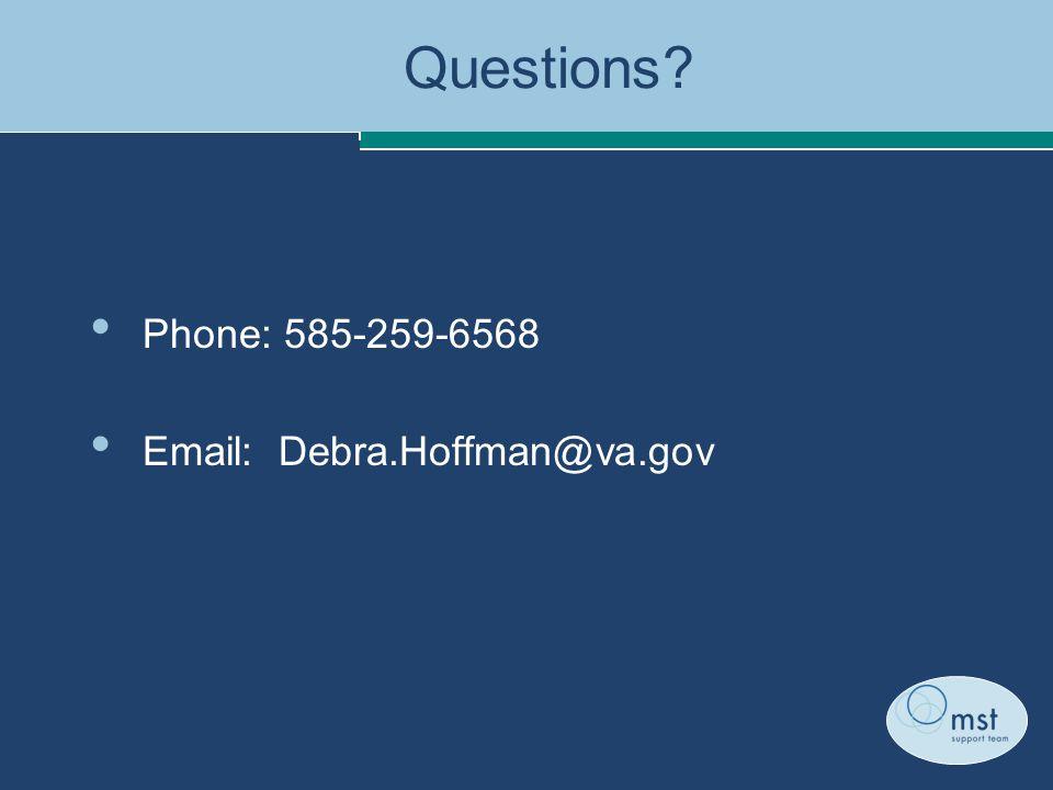 Questions? Phone: 585-259-6568 Email: Debra.Hoffman@va.gov