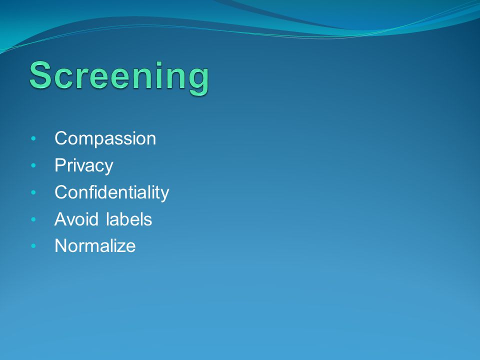Compassion Privacy Confidentiality Avoid labels Normalize