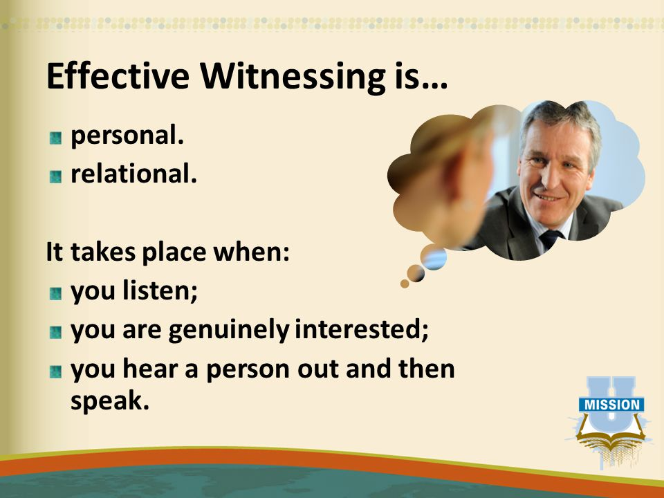Effective Witnessing is… personal. relational.