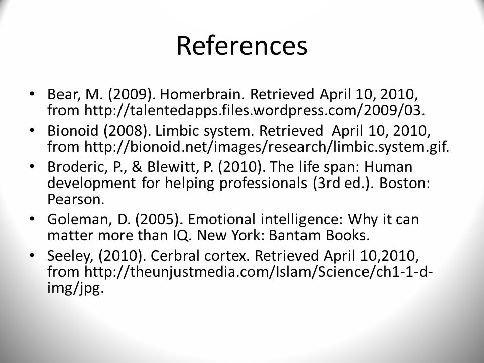 References Bear, M. (2009). Homerbrain.