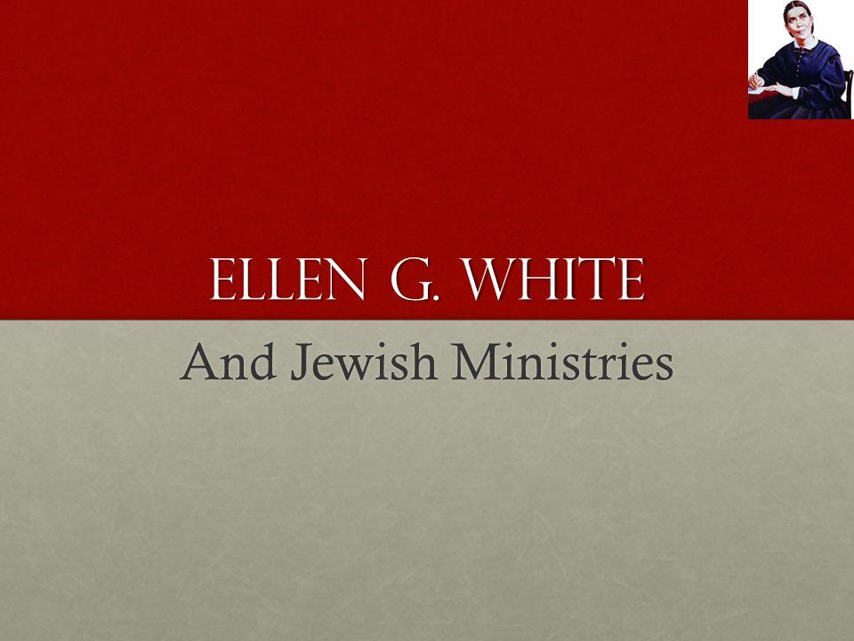 Ellen G. White And Jewish Ministries