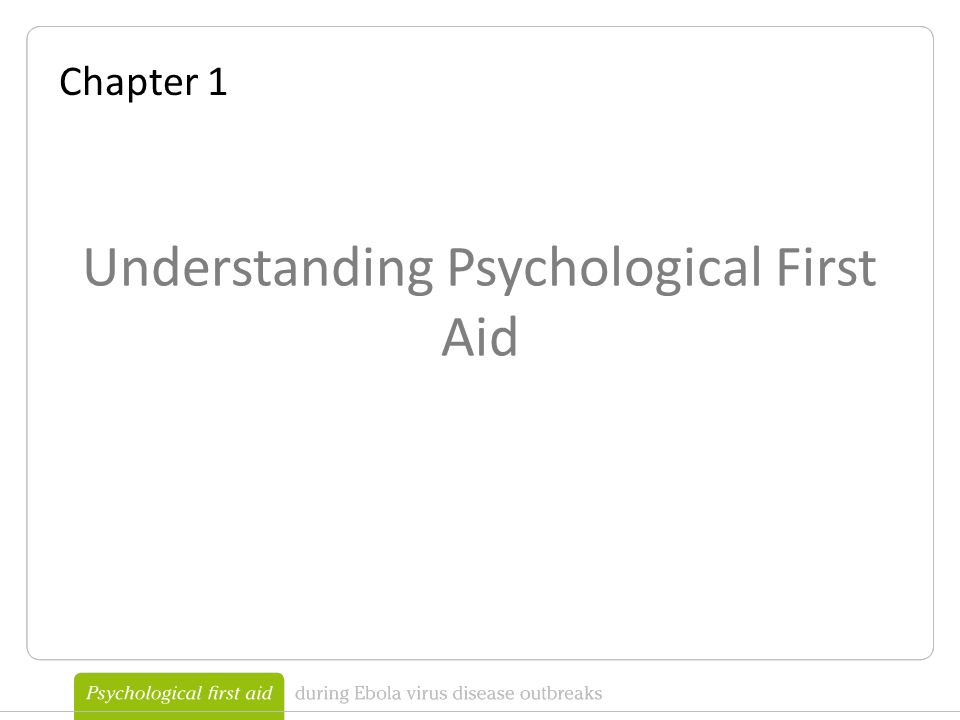 Understanding Psychological First Aid Chapter 1
