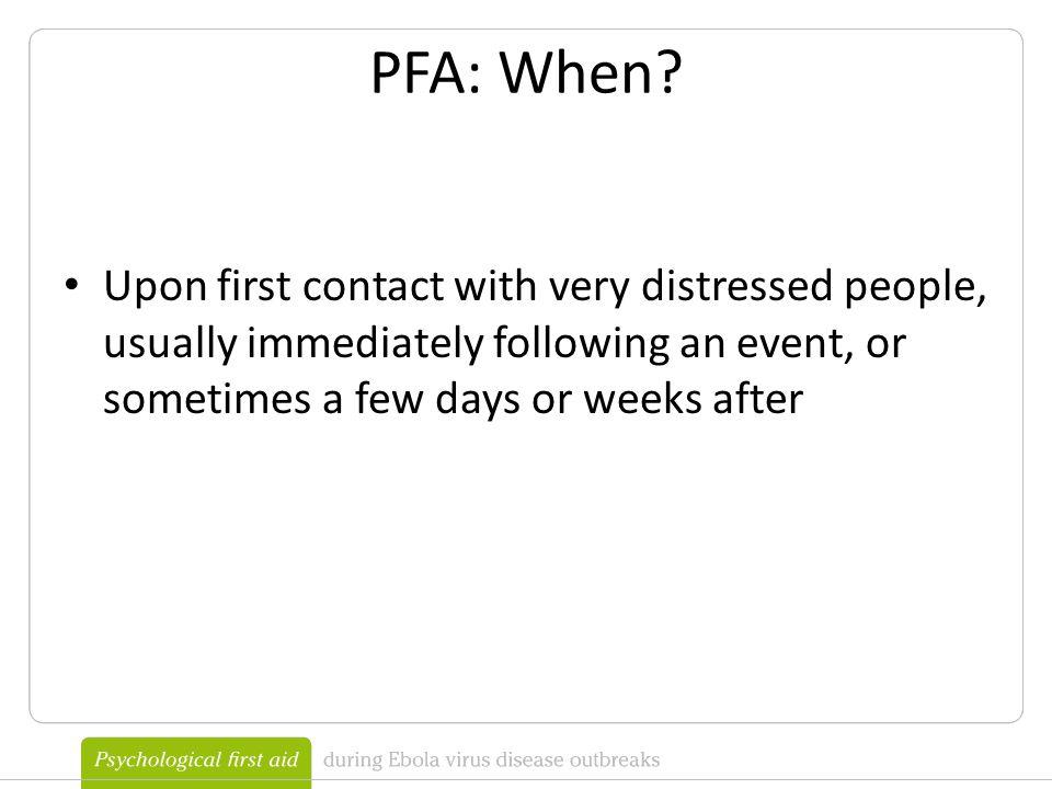 PFA: When.