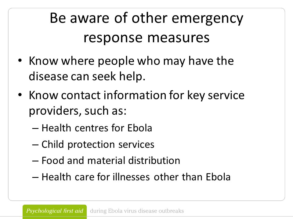 Be aware of other emergency response measures Know where people who may have the disease can seek help.