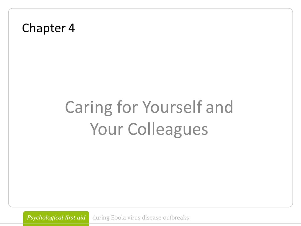 Chapter 4 Caring for Yourself and Your Colleagues