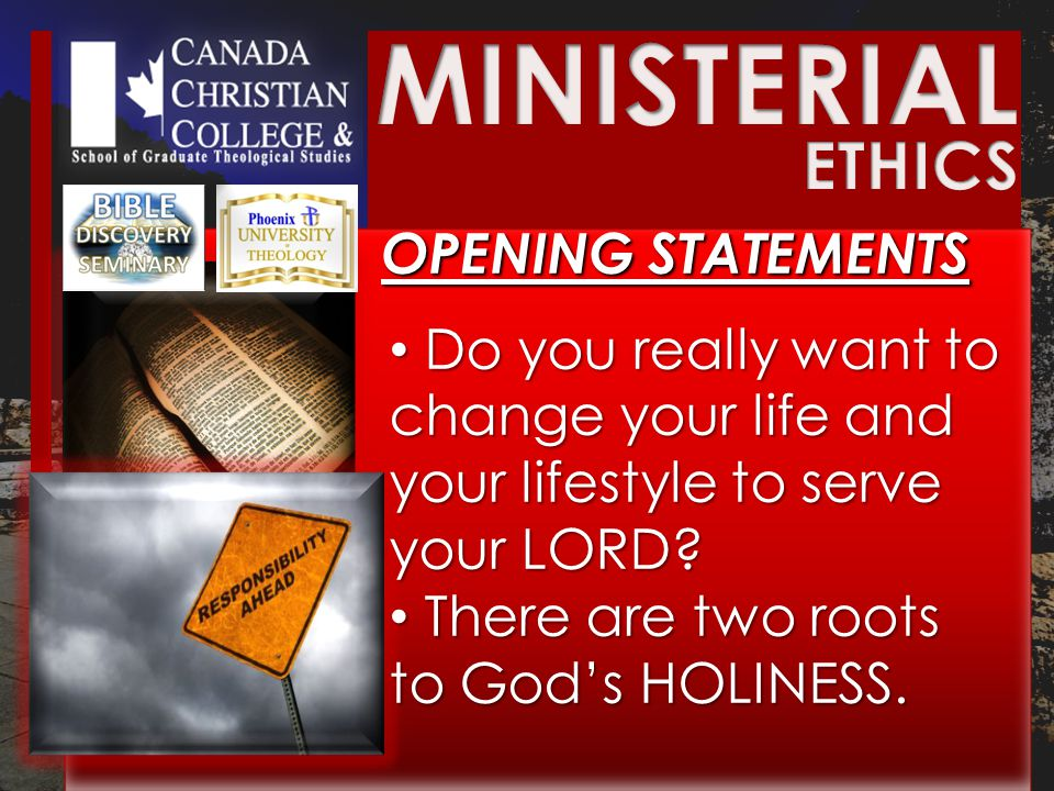 OPENING STATEMENTS OPENING STATEMENTS Do you really want to change your life and your lifestyle to serve your LORD.