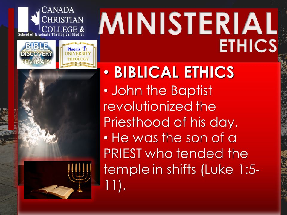 BIBLICAL ETHICS BIBLICAL ETHICS John the Baptist revolutionized the Priesthood of his day.