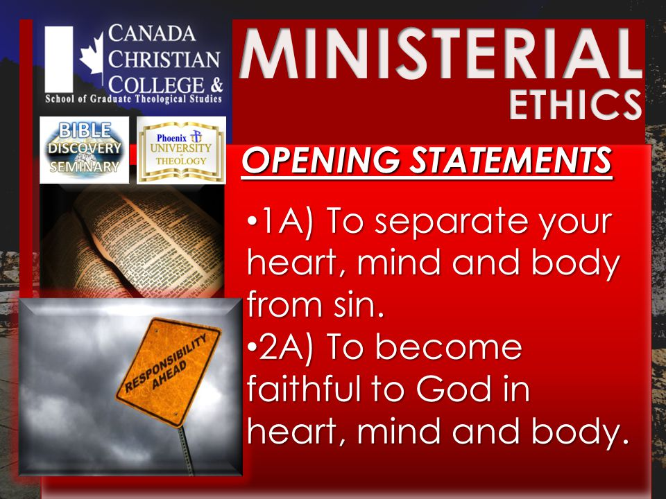 OPENING STATEMENTS OPENING STATEMENTS 1A) To separate your heart, mind and body from sin.