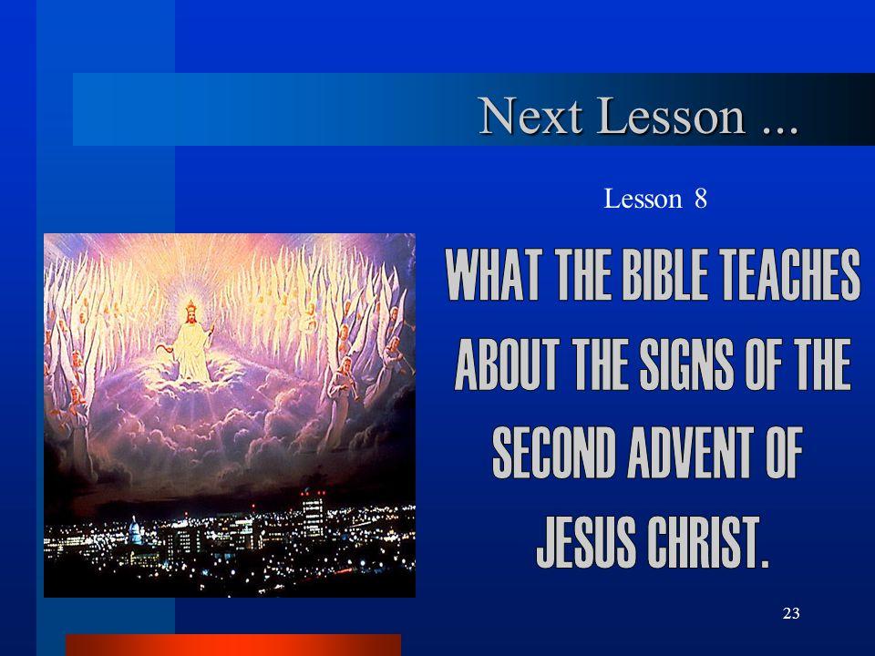23 Lesson 8 Next Lesson...