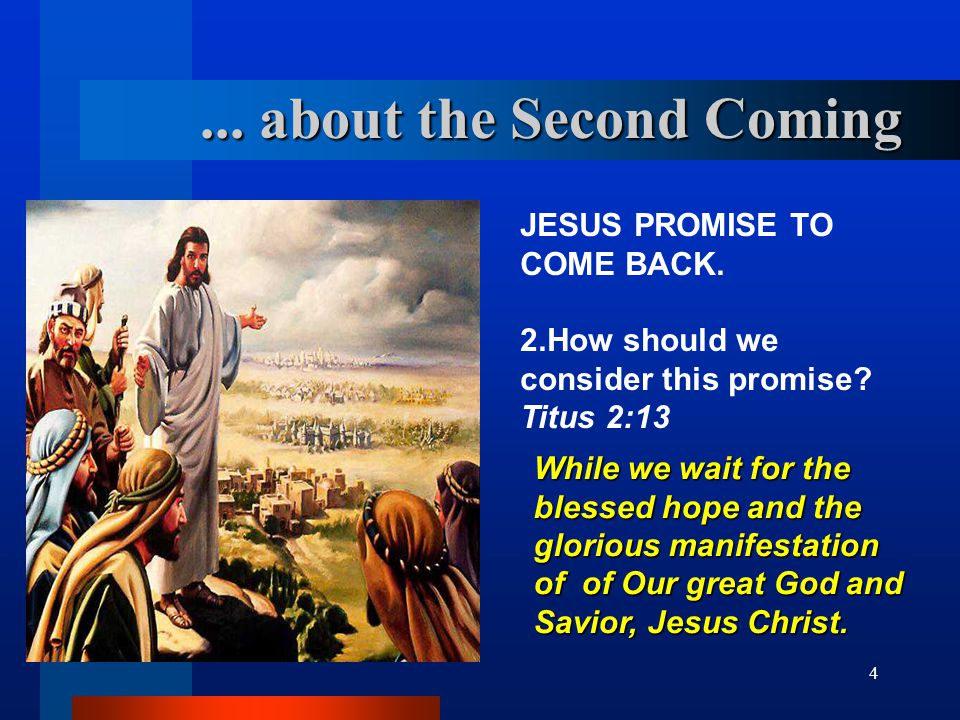 5 JESUS PROMISE TO COME BACK.2.How should we consider this promise.