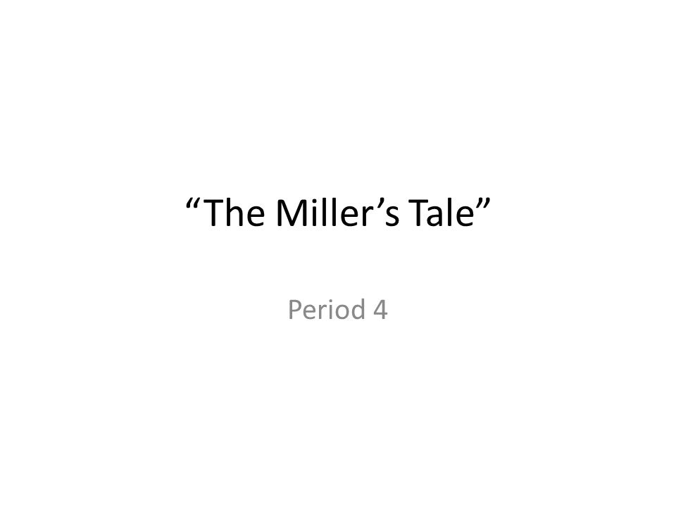 The Miller's Tale Period 4