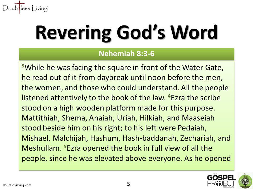 doubtlessliving.com 5 Nehemiah 8:3-6 Revering God's Word