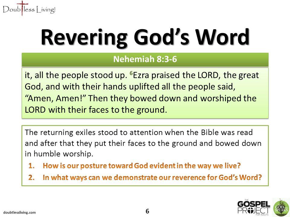 doubtlessliving.com 6 Nehemiah 8:3-6 Revering God's Word
