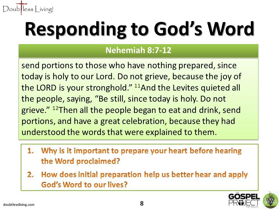 doubtlessliving.com 8 Nehemiah 8:7-12 Responding to God's Word