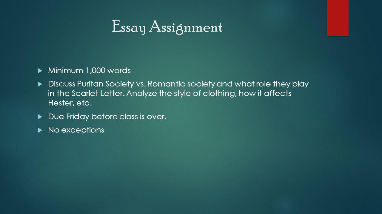 Essay Assignment  Minimum 1,000 words  Discuss Puritan Society vs.