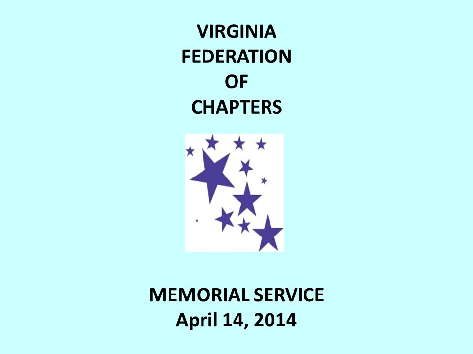 VIRGINIA FEDERATION OF CHAPTERS MEMORIAL SERVICE April 14, 2014