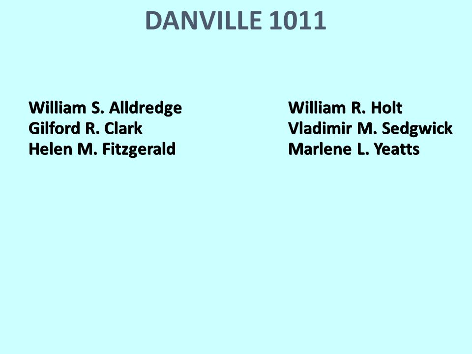 DANVILLE 1011 William S. AlldredgeWilliam R. Holt Gilford R.