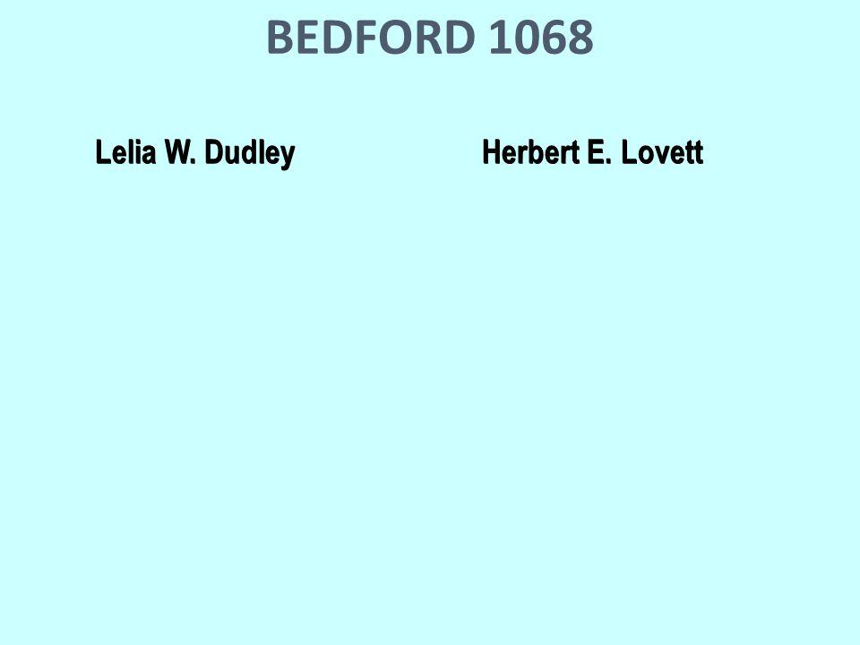 BEDFORD 1068 Lelia W. DudleyHerbert E. Lovett Lelia W. DudleyHerbert E. Lovett