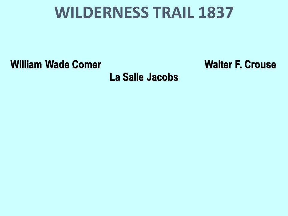WILDERNESS TRAIL 1837 William Wade ComerWalter F. Crouse William Wade ComerWalter F.