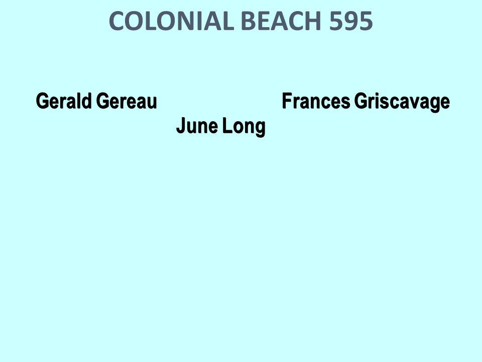 COLONIAL BEACH 595 Gerald Gereau Frances Griscavage June Long Gerald Gereau Frances Griscavage June Long