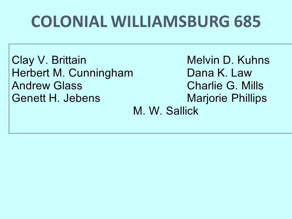 COLONIAL WILLIAMSBURG 685 Clay V. BrittainMelvin D.