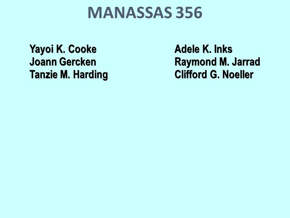 MANASSAS 356 Yayoi K. CookeAdele K. Inks Joann GerckenRaymond M.