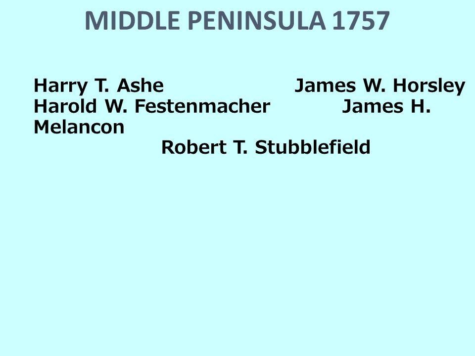 MIDDLE PENINSULA 1757 Harry T. Ashe James W. Horsley Harold W.