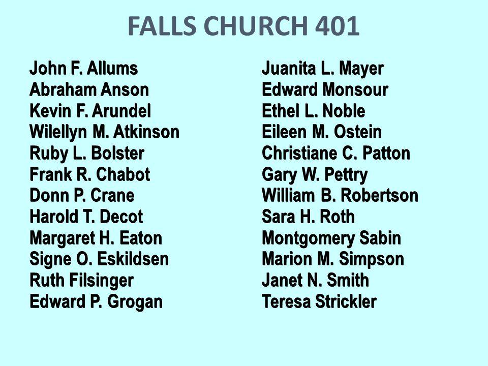 FALLS CHURCH 401 John F. Allums Juanita L. Mayer Abraham Anson Edward Monsour Kevin F.