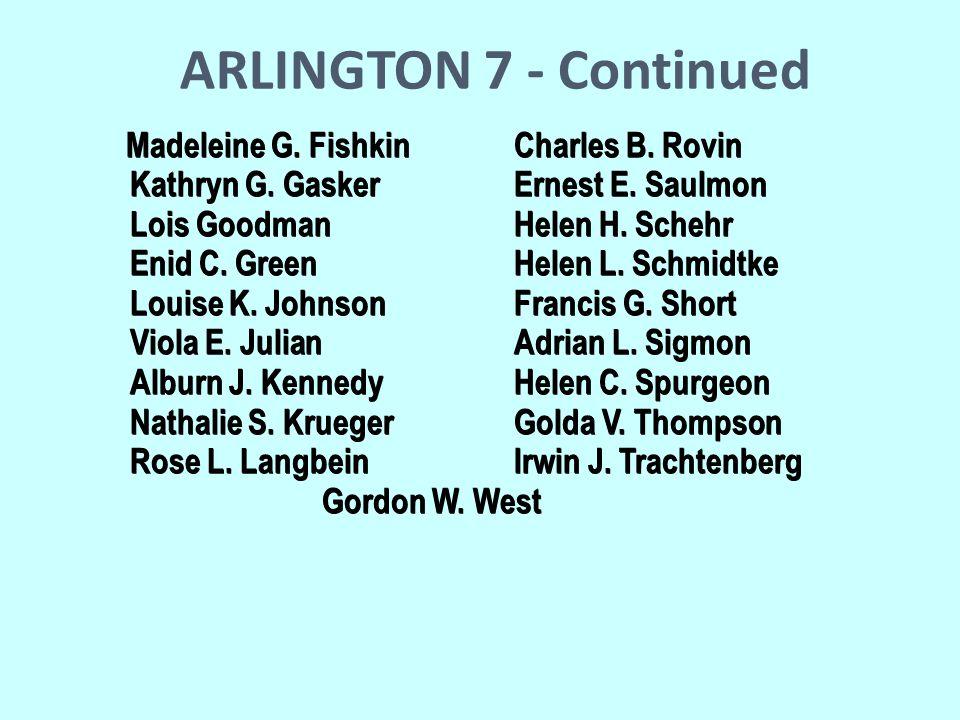 ARLINGTON 7 - Continued Madeleine G. FishkinCharles B.