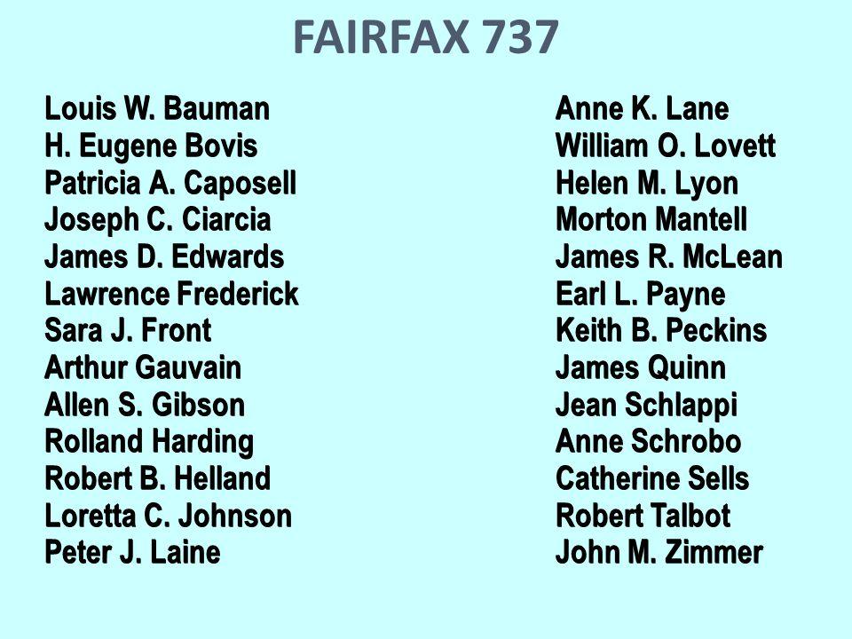 FAIRFAX 737 Louis W. BaumanAnne K. Lane H. Eugene BovisWilliam O.