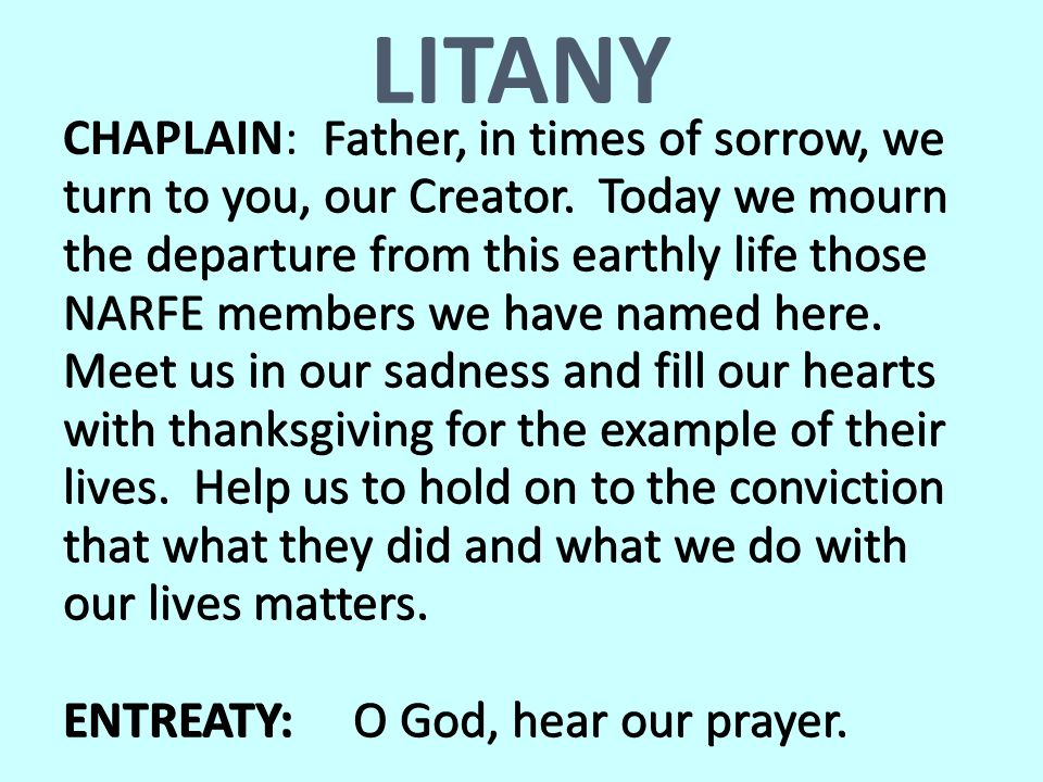 LITANY Father, in times of sorrow, we turn to you, our Creator.