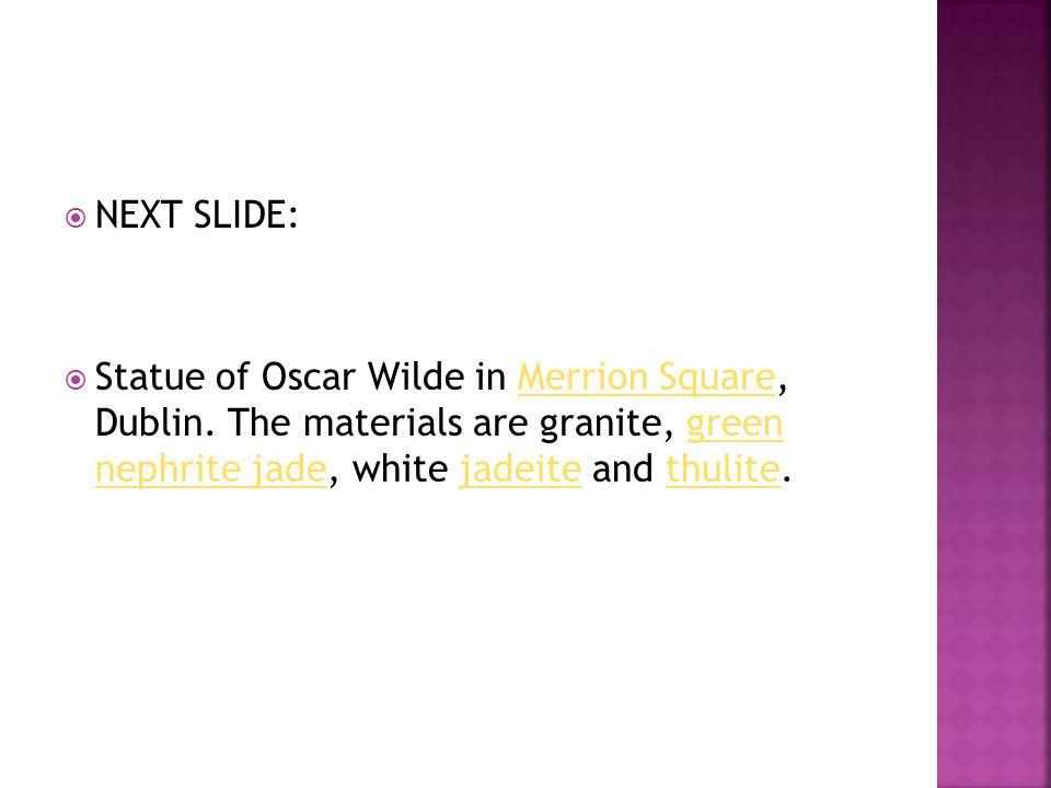  NEXT SLIDE:  Statue of Oscar Wilde in Merrion Square, Dublin.