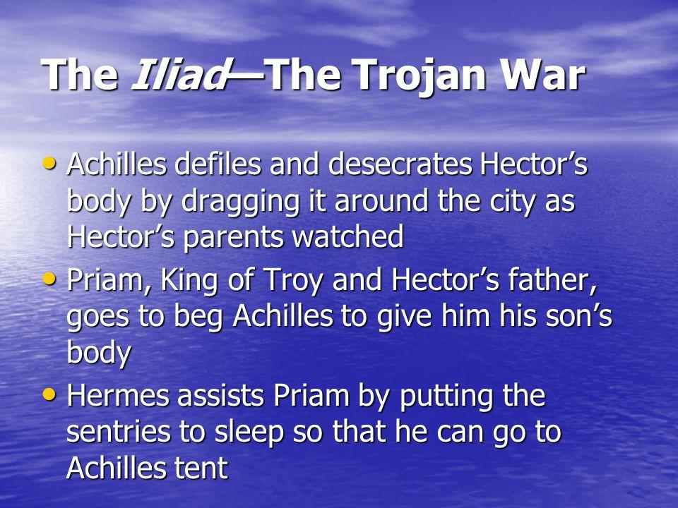 The Iliad—The Trojan War Achilles swears to accept whatever punishment Zeus desires Achilles swears to accept whatever punishment Zeus desires Other A