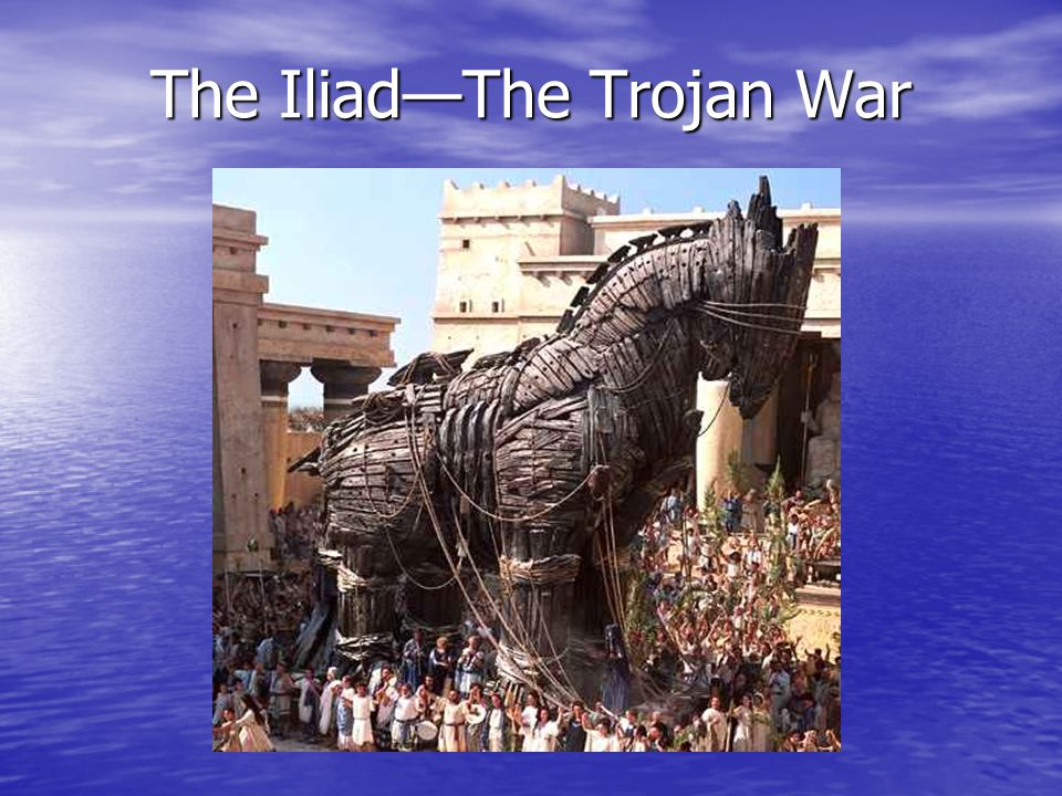 """The Iliad—The Trojan War The Trojan Horse """"Beware of Greeks bearing gifts"""" Troy finally fell thanks to the guile of Odysseus. The Greeks pretended to"""