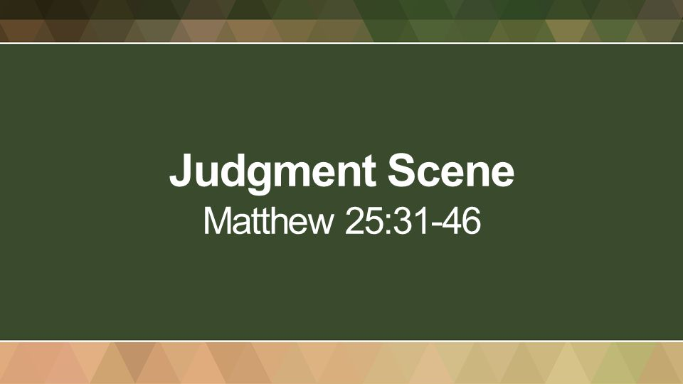 Judgment Scene Matthew 25:31-46