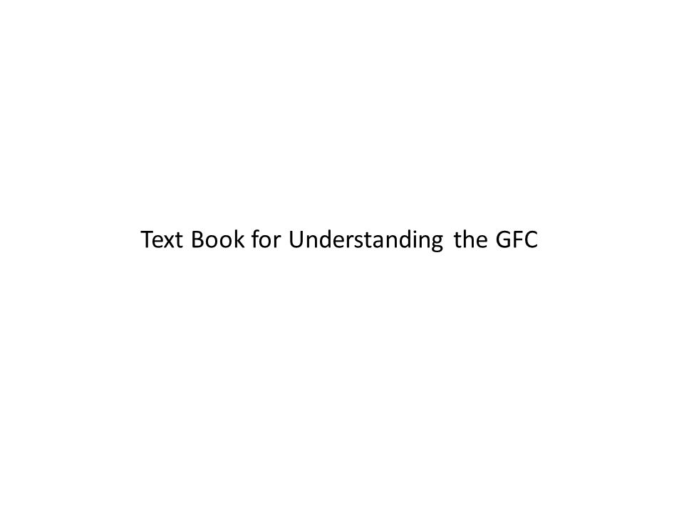 Text Book for Understanding the GFC