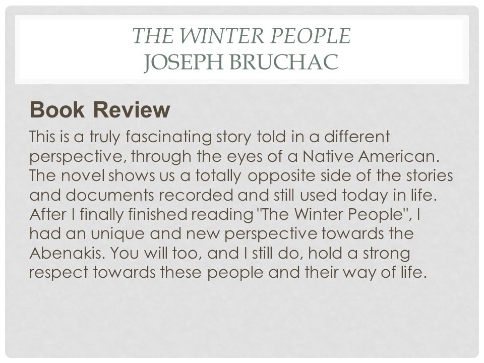 THE WINTER PEOPLE JOSEPH BRUCHAC Book Review This is a truly fascinating story told in a different perspective, through the eyes of a Native American.