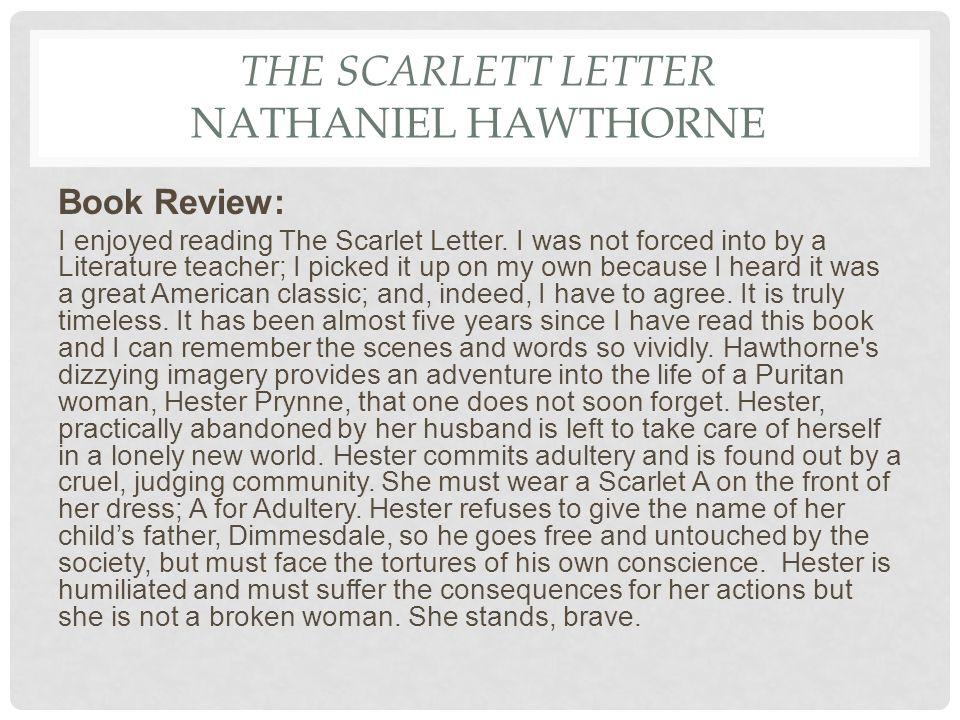THE SCARLETT LETTER NATHANIEL HAWTHORNE Book Review: I enjoyed reading The Scarlet Letter.