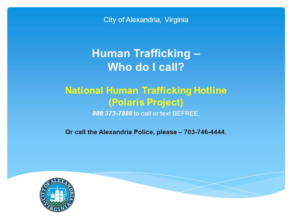 City of Alexandria, Virginia Human Trafficking – Who do I call.