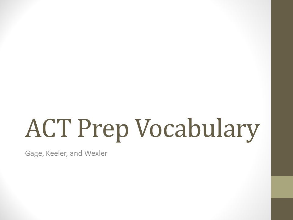 ACT Prep Vocabulary Gage, Keeler, and Wexler