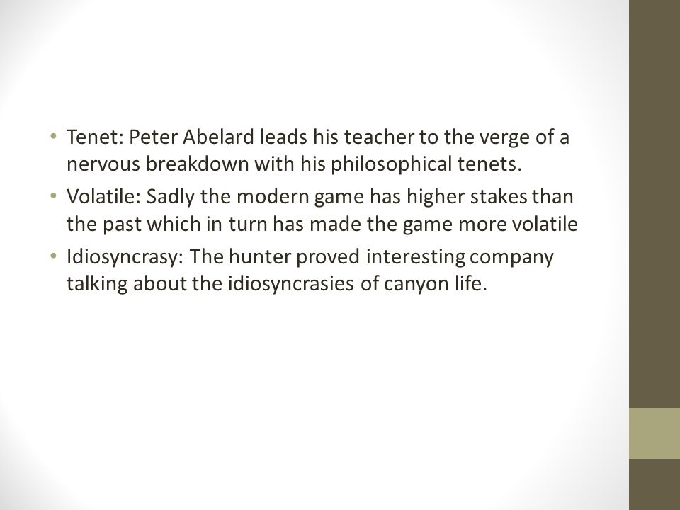 Tenet: Peter Abelard leads his teacher to the verge of a nervous breakdown with his philosophical tenets.