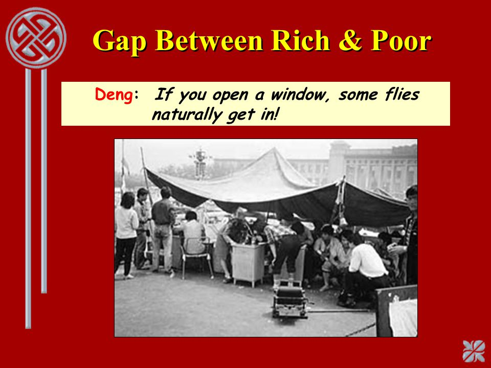 Gap Between Rich & Poor Deng: If you open a window, some flies naturally get in!