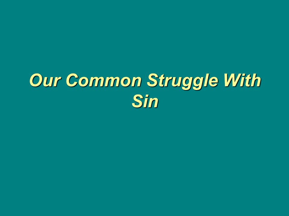 Our Common Struggle With Sin