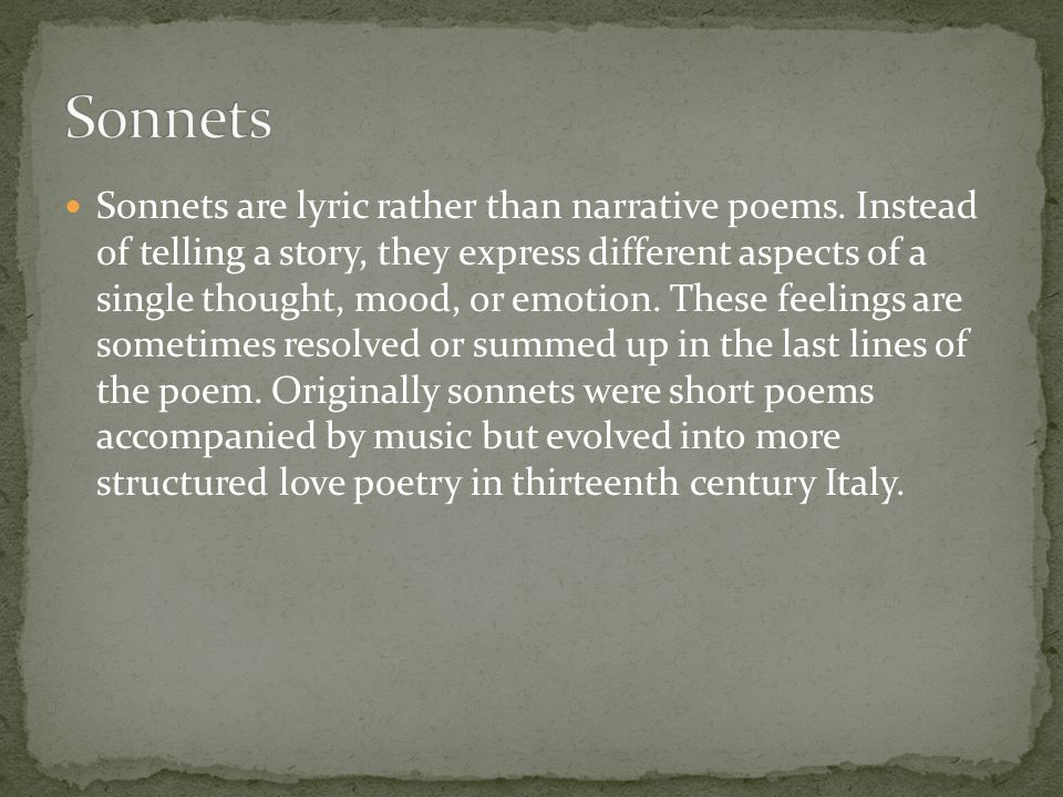 Sonnets are lyric rather than narrative poems.