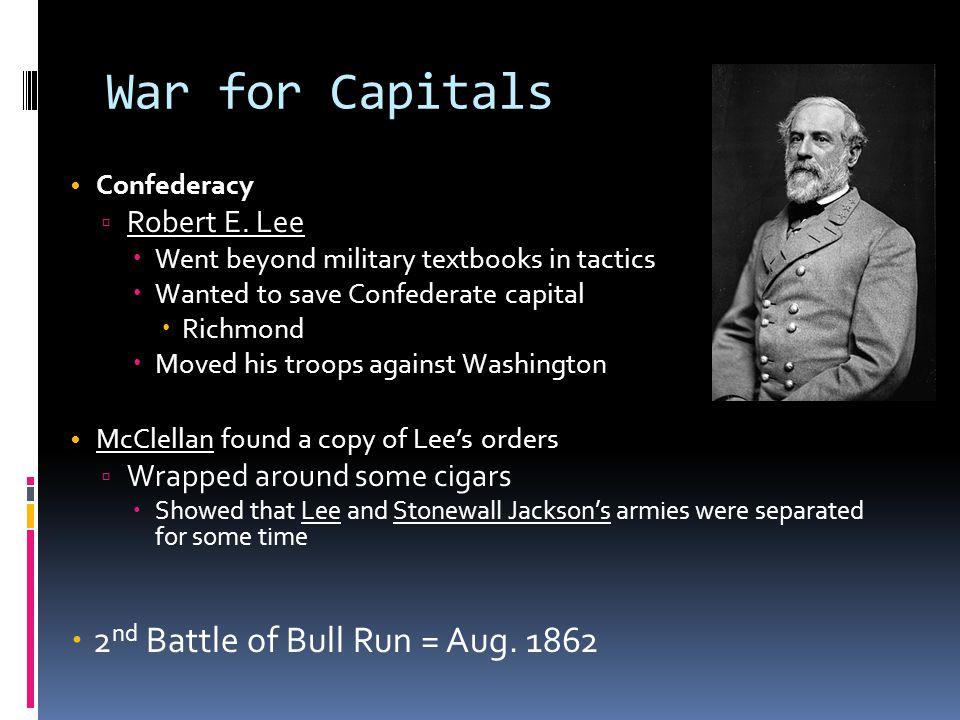 War for Capitals Confederacy ▫ Robert E.